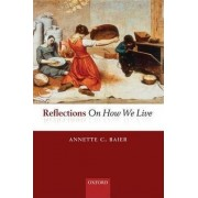 Reflections On How We Live by Annette Baier