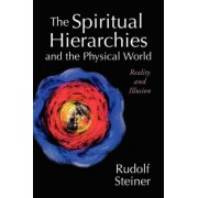 The Spiritual Hierarchies and the Physical World by Rudolf Steiner