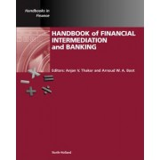 Handbook of Financial Intermediation and Banking by Anjan V. Thakor