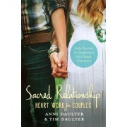 Sacred Relationship: Heart Work for Couples#daily Practices and Inspirations for a Deeper Connection