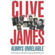 Always Unreliable by Clive James