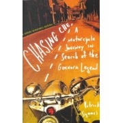 Chasing Che: a Motorcycle Journey in Search of the Guevara Legend by Patrick Symmes