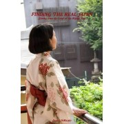 Finding the Real Japan, Stories from the Land of the Rising Sun by Daniel Dimarzio
