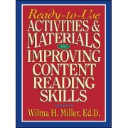 Ready-to-Use Activities and Materials for Improving Content Reading Skills by Wilma H. Miller