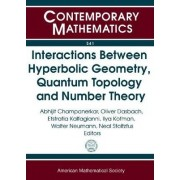 Interactions Between Hyperbolic Geometry, Quantum Topology, and Number Theory by Abhijit Chaudhury