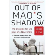 Out of Mao's Shadow by Philip P Pan