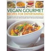 Vegan Gourmet Recipes for Entertaining by Tony Bishop-Weston
