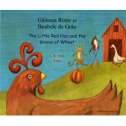 The Little Red Hen and the Grains of Wheat in Romanian and English by L. R. Hen