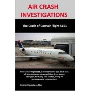 AIR CRASH INVESTIGATIONS: The Crash of Comair Flight 5191 by George Cramoisi