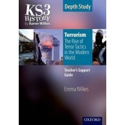 KS3 History by Aaron Wilkes: Terrorism: The Rise of Terror Tactics in the Modern World teacher's support guide by Emma Wilkes