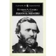 Personal Memoirs of Ulysses S.Grant by Ulysses S. Grant