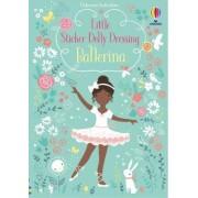 Little Sticker Dolly Dressing Ballerina by Fiona Watt