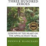 Three Hundred Zeroes by Dennis R Blanchard