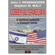 Lobby-ul israelian si politica externa a Statelor Unite - John J. Mearsheimer