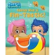 Bubble Guppies Guess Who's Fin-Tastic! by Bubble Guppies