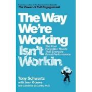 The Way We're Working isn't Working by Tony Schwartz