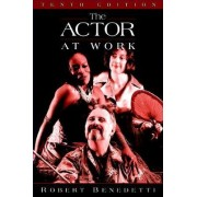 The Actor at Work by Robert Benedetti