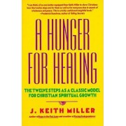 A Hunger for Healing by Keith Miller