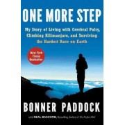 One More Step: My Story Of Living With Cerebral Palsy, Climbing Kilimanjaro, And Surviving The Hardest Race On Earth by Bonner Paddock