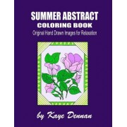 Summer Abstract Coloring Book: Original Hand Drawn Images for Relaxation