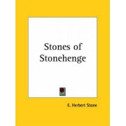 Stones of Stonehenge (1924) by E. Herbert Stone