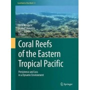 Coral Reefs of the Eastern Tropical Pacific 2016 by Peter W. Glynn