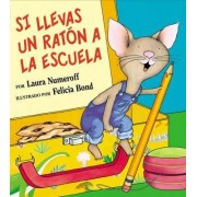 If You Take a Mouse to School (Spanish Edition) by Laura Joffe Numeroff
