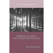 The Emerging Alliance of Religion and Ecology by Professor Mary Evelyn Tucker