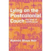 Lying on the Postcolonial Couch by Rukmini Bhaya Nair