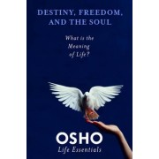Destiny, Freedom, and the Soul by Osho