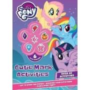 My Little Pony Cutie Mark Activities by Parragon Books Ltd