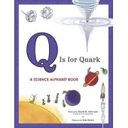 Q is for Quark by David Schwartz