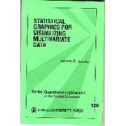 Statistical Graphics for Visualizing Multivariate Data by Professor William George Jacoby