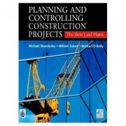 Planning and Controlling Construction Projects by Michael Mawdesley