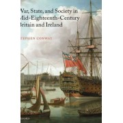 War, State, and Society in Mid-Eighteenth-Century Britain and Ireland by Stephen Conway