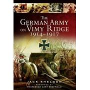 The German Army on Vimy Ridge 1914 - 1917 by Jack Sheldon