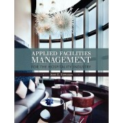 Applied Facilities Management for the Hospitality Industry by John Edwards
