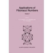 Applications of Fibonacci Numbers: Volume 7 by G. E. Bergum