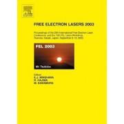Free Electron Lasers 2003 by Eisuke Minehara
