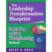 Leadership Transformation Blueprint by Becky A Davis