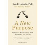 A New Purpose by Ken Dychtwald