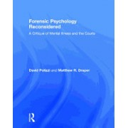 Forensic Psychology Reconsidered: A Critique of Mental Illness and the Courts