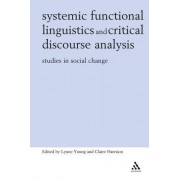 Systemic Functional Linguistics And Critical Discourse Analysis: Studies In Social Change