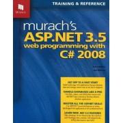 Murach's ASP.NET 3.5 Web Programming with C# 2008 by Anne Boehm