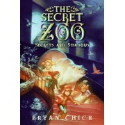 The Secret Zoo: Secrets and Shadows by Bryan Chick