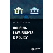 Housing Law, Rights and Policy by Padraic Kenna