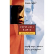 Impossible Saints by Michele Roberts