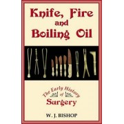 Knife, Fire and Boiling Oil by W.J. Bishop