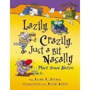 Lazily, Crazily, Just a Bit Nasally by Brian P Cleary