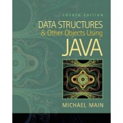 Data Structures and Other Objects Using Java by Michael Main